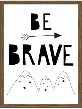 """Rámovaný obraz """"Be brave"""" 30x40cm"""